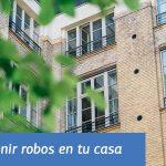 consejos-robo-casa-solucionesvale